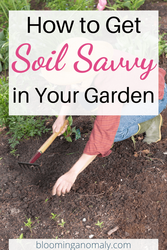 how to get soil savvy in your garden